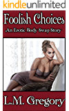 Foolish Choices: An Erotic Body Swap Story
