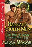 Hannah's Stolen Men [The Men of Space Station One #10] (Siren Publishing Menage Everlasting)
