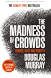 The Madness of Crowds: Gender, Race and Identity; THE SUNDAY TIMES BESTSELLER