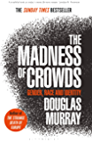 The Madness of Crowds: Gender, Race and Identity; THE SUNDAY TIMES BESTSELLER (English Edition)