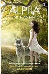 Alpha Unleashed (Alpha Girl Book 5) Kindle Edition