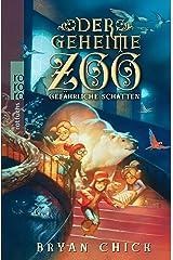 Der geheime Zoo. Gefährliche Schatten Hardcover