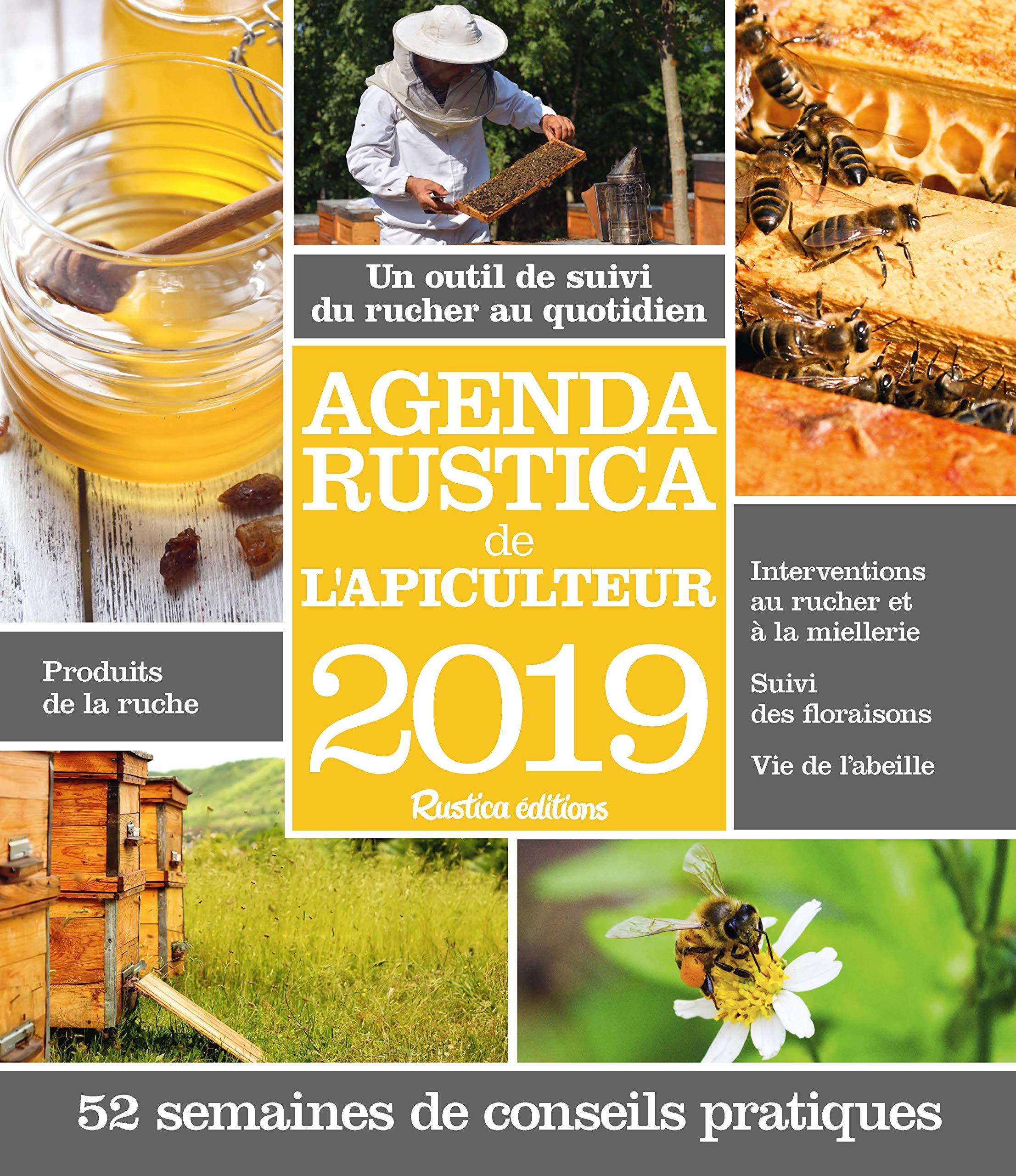 Agenda Rustica de l'apiculteur 2019 Broché – 24 août 2018 Paul Fert Gilles Fert 2815311747 Agendas