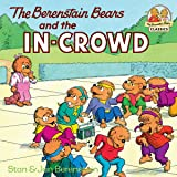 The Berenstain Bears and the In-Crowd (First Time Books(R))