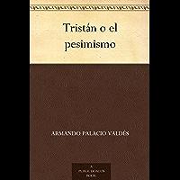 Tristán o el pesimismo (Spanish Edition)