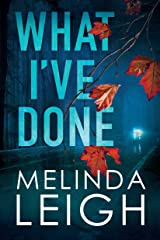 What I've Done (Morgan Dane Book 4) Kindle Edition