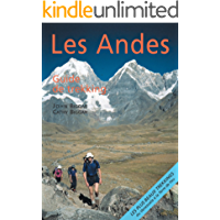 Les Andes, guide de trekking : guide complet (French Edition)