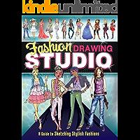 Fashion Drawing Studio: A Guide to Sketching Stylish Fashions (Drawing Fun Fashions)