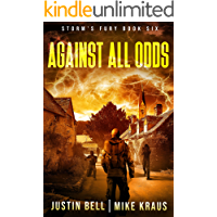 Against All Odds: Book 6 of the Storm's Fury Series: (An Epic Post-Apocalyptic Survival Thriller)