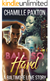 Ball So Hard: A Baltimore Love Story