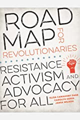 Road Map for Revolutionaries: Resistance, Activism, and Advocacy for All Paperback