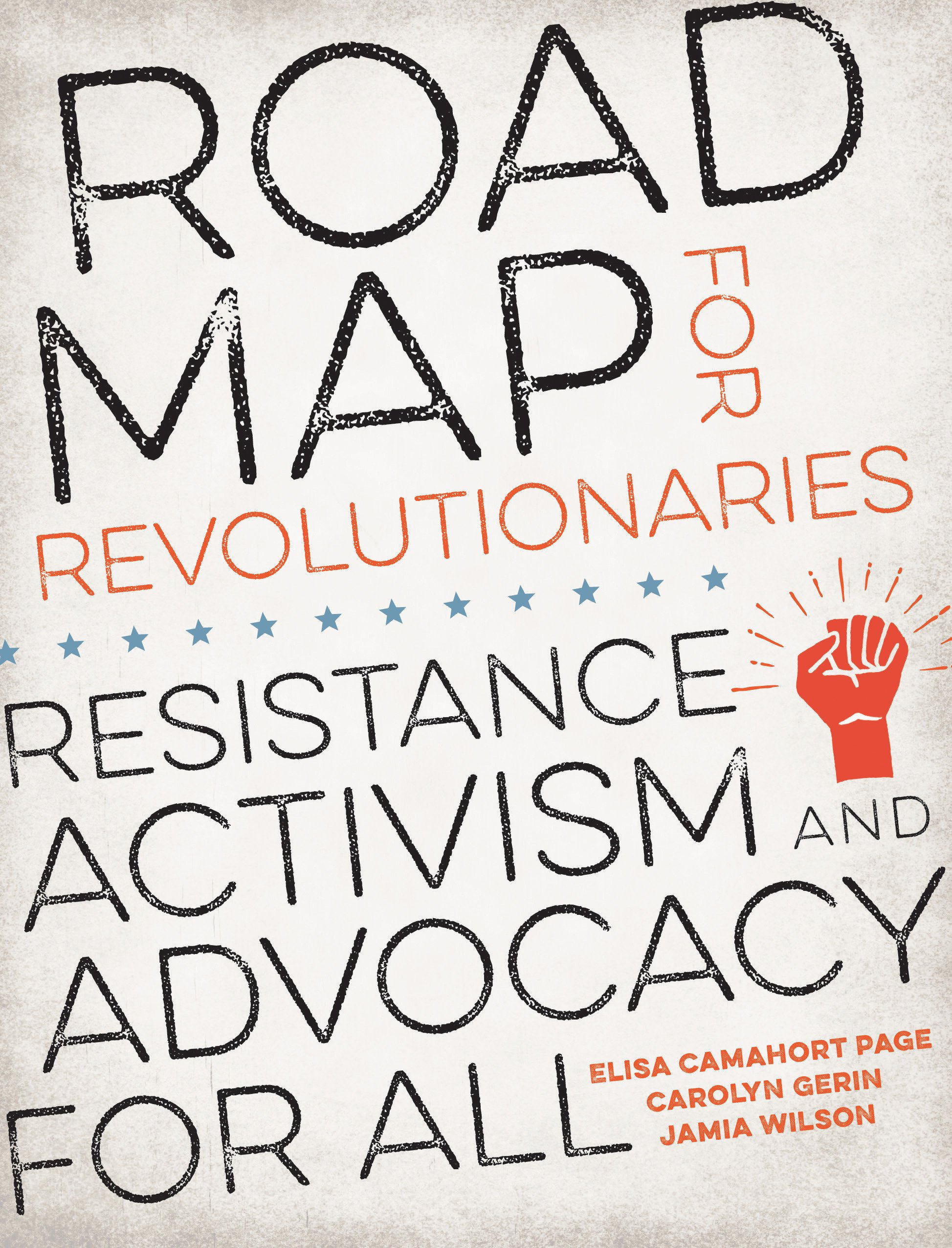 Road Map for Revolutionaries: Resistance, Activism, and Advocacy ...