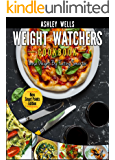 Weight Watchers: Weight Watchers Cookbook – Smart Points Edition – Lose Weight By Eating Smarter (Weight Watchers Pocket Guide)