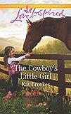 The Cowboy's Little Girl (Bent Creek Blessings)