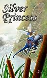 Silver Princess (Bk 1) (Silver Sagas)