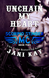 Unchain My Heart - Jani Kay (Scorpio Stinger MC Book 2)