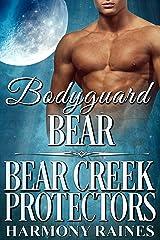 Bodyguard Bear (Bear Creek Protectors Book 1) Kindle Edition