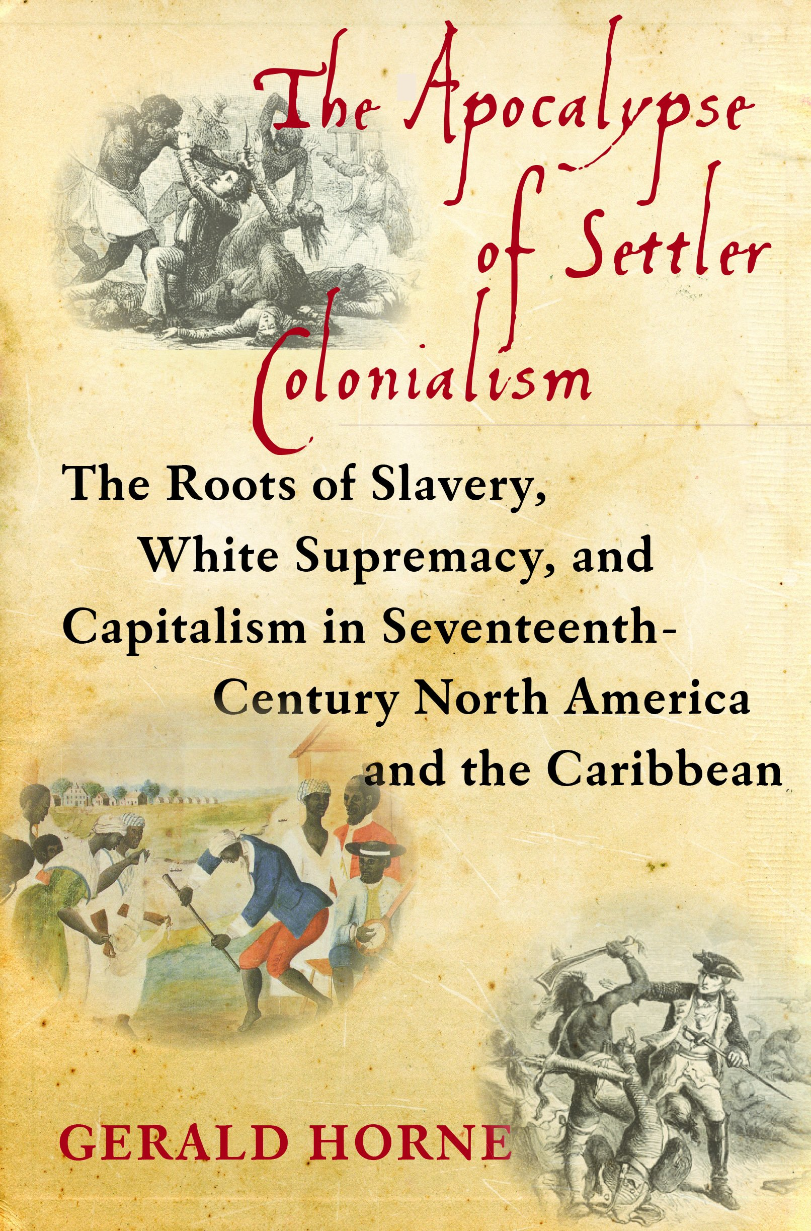 b91ec28e0 The Apocalypse of Settler Colonialism: The Roots of Slavery, White ...