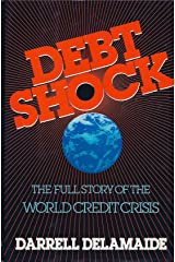 Debt Shock: The Full Story of the World Credit Crisis. Hardcover