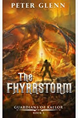 The Fhyrrstorm: An Epic Fantasy Adventure (Guardians of Kallor Book 1) Kindle Edition
