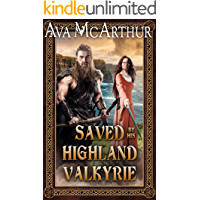 Saved by His Highland Valkyrie: A Scottish Medieval Historical Romance (Highlanders and Vikings Book 2)