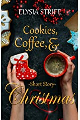 Cookies, Coffee, & Christmas: A Short and Sweet Holiday Romance Kindle Edition