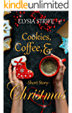 Cookies, Coffee, & Christmas: A Short and Sweet Holiday Romance