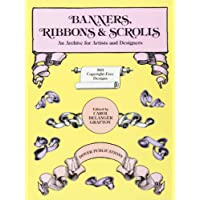 Banners, Ribbons and Scrolls: An Archive for Artists and Designers; 503 Copyright-Free Designs