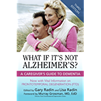 What If It's Not Alzheimer's?: A Caregiver's Guide To Dementia (3rd Edition) (English Edition)