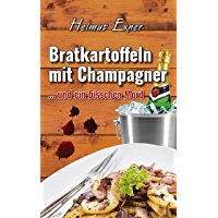 Bratkartoffeln mit Champagner: ... und ein bisschen Mord (Harzkrimis 14) (German Edition)