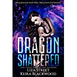 Dragon Shattered (Spellbound Shifters: Dragons Entwined Book 1)
