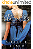 A Dangerous Madness (Regency London Series Book 3)