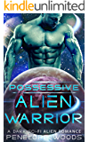 Possessive Alien Warrior: A Sci-Fi Romance