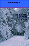 Il tuo passato non mi fa paura (la trilogia del cuore Vol. 3)