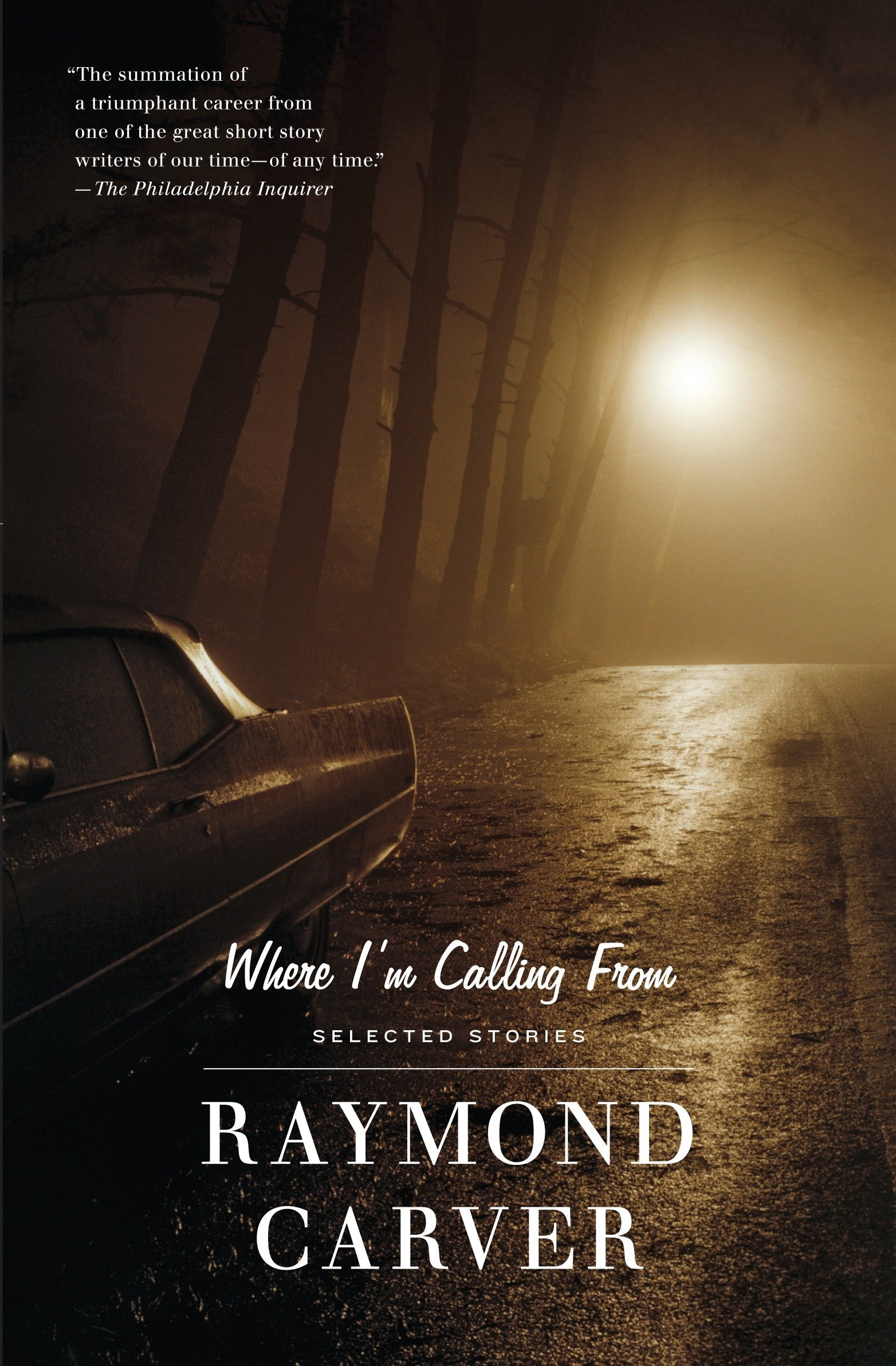 bf827be97aec Where I'm Calling From: Selected Stories: Raymond Carver ...