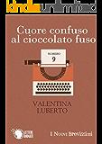 Cuore confuso al cioccolato fuso (I Nuovi Brevissimi)