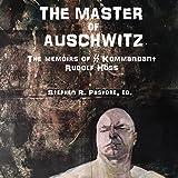 The Master of Auschwitz:: Memoirs of Rudolf Hoess, Kommandant SS