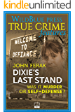 Dixie's Last Stand: Was It Murder or Self-Defense? (English Edition)