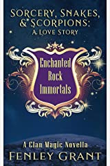 Sorcery, Snakes, and Scorpions: A Love Story: An Enchanted Rock Immortals Novella Kindle Edition