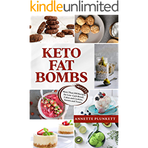 Keto Fat Bombs: More Than 100 Recipes for Low-Carb Bread, Cakes and Cookies, Sweets and Treats