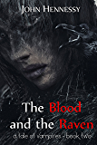 The Blood and the Raven : A Tale of Vampires