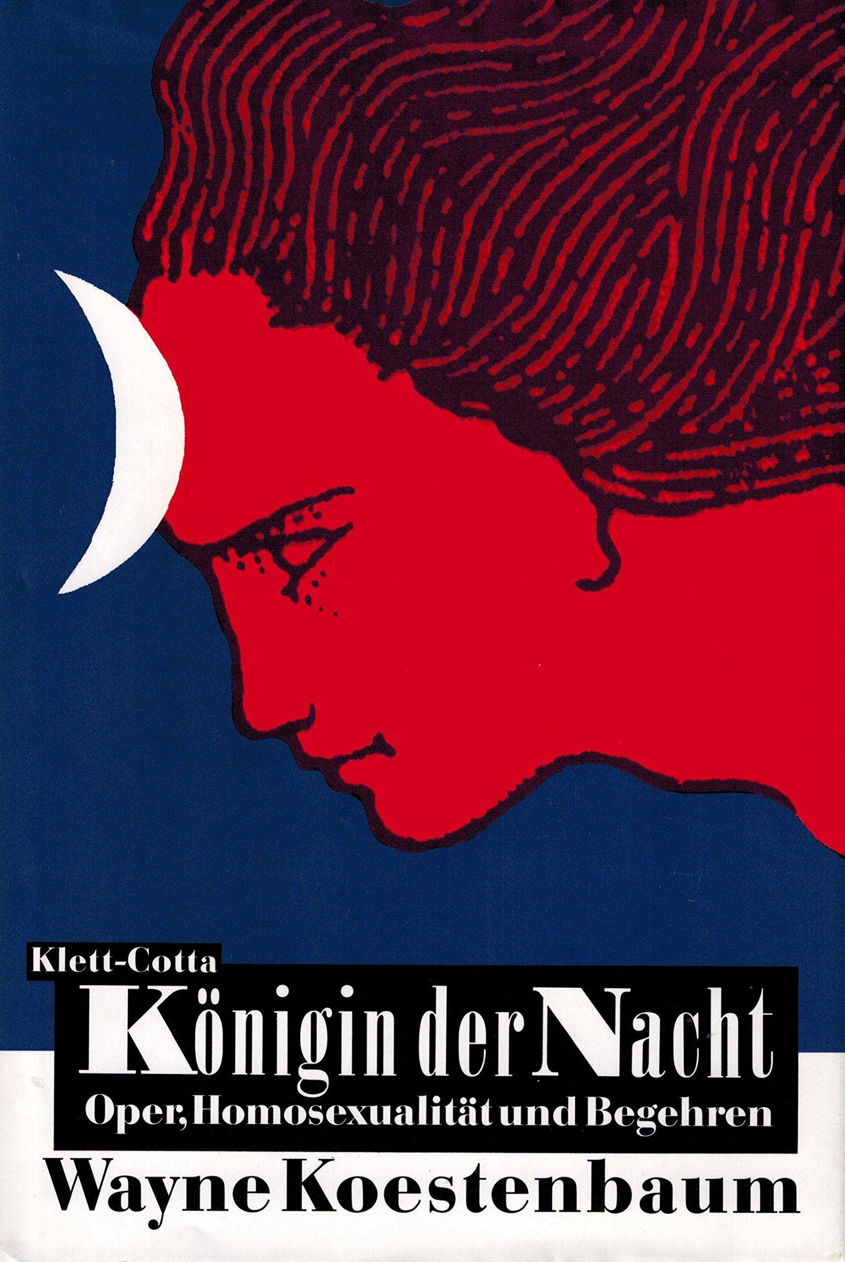 Königin der Nacht: Oper, Homosexualität und Begehren Gebundenes Buch – 1996 Wayne Koestenbaum Königin der Nacht: Oper Klett-Cotta 3608917144