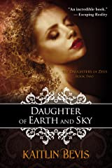 Daughter of Earth and Sky: The Persephone Trilogy, Book 2 (The Daughters of Zeus) Kindle Edition