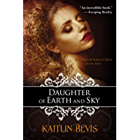 Daughter of Earth and Sky: The Persephone Trilogy, Book 2 (The Daughters of Zeus) (English Edition)