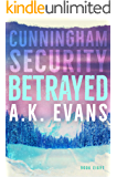 Betrayed (Cunningham Security Book 8)