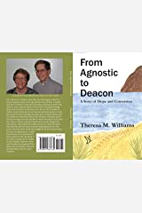 From Agnostic to Deacon: A Story of Hope and Conversion Kindle Edition