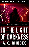 In the Light of Darkness (The Seed of All Evil Book 1)