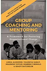 Group Coaching and Mentoring: A Framework for Fostering Organizational Change Kindle Edition