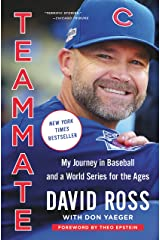 Teammate: My Journey in Baseball and a World Series for the Ages Kindle Edition