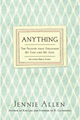 Anything: The Prayer That Unlocked My God and My Soul Kindle Edition